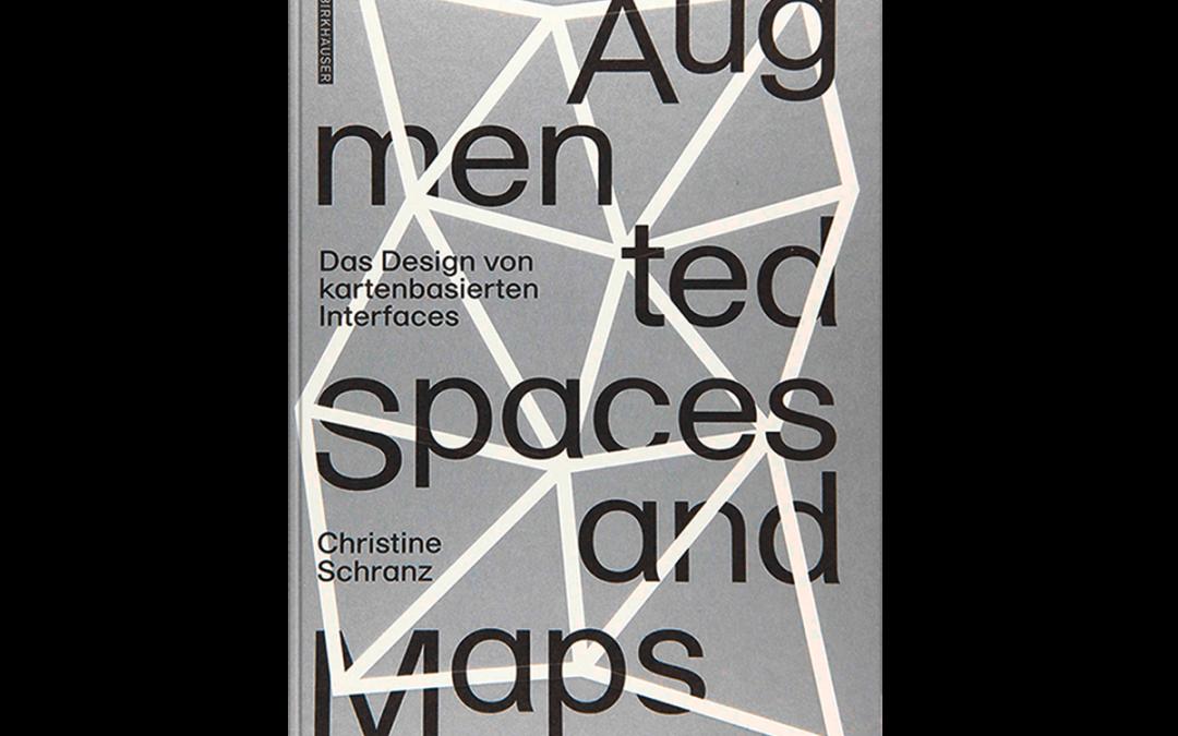 Birkhäuser Verlag – Christine Schranz. Augmented Spaces and Maps.