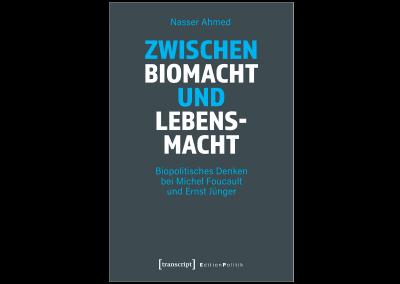 Nasser Ahmed. Zwischen Biomacht und Lebensmacht.