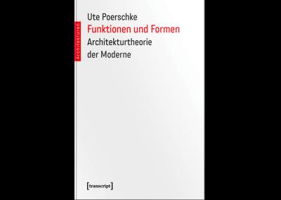 Funktionen und Formen. Architekturtheorie der Moderne.