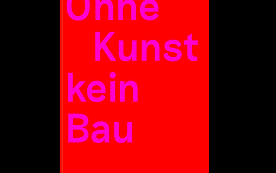 Ohne Kunst kein Bau: Kunst-und-Bau-Projekte in Nordrhein-Westfalen 2007–2019.